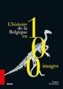 """L'histoire de la Belgique en 100 images"""", par Eugène Warmenbol. Editions Racine, 24,95 euros."""