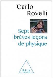 """""""Sept brèves leçons de physique"""" par Carlo Rovelli. Editions Odile Jacob. VP 9,90 €- VE 7,99 €"""