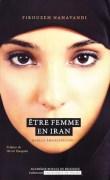 """""""Etre femme en Iran"""", par le Pr Firouzeh Nahavandi, sociologue, ULB (L'Académie en poche)."""