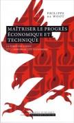 «Maîtriser le progrès économique et technique» par Philippe de Woot. Coll. L'Académie en poche - VP 7€, VN 3,99 €