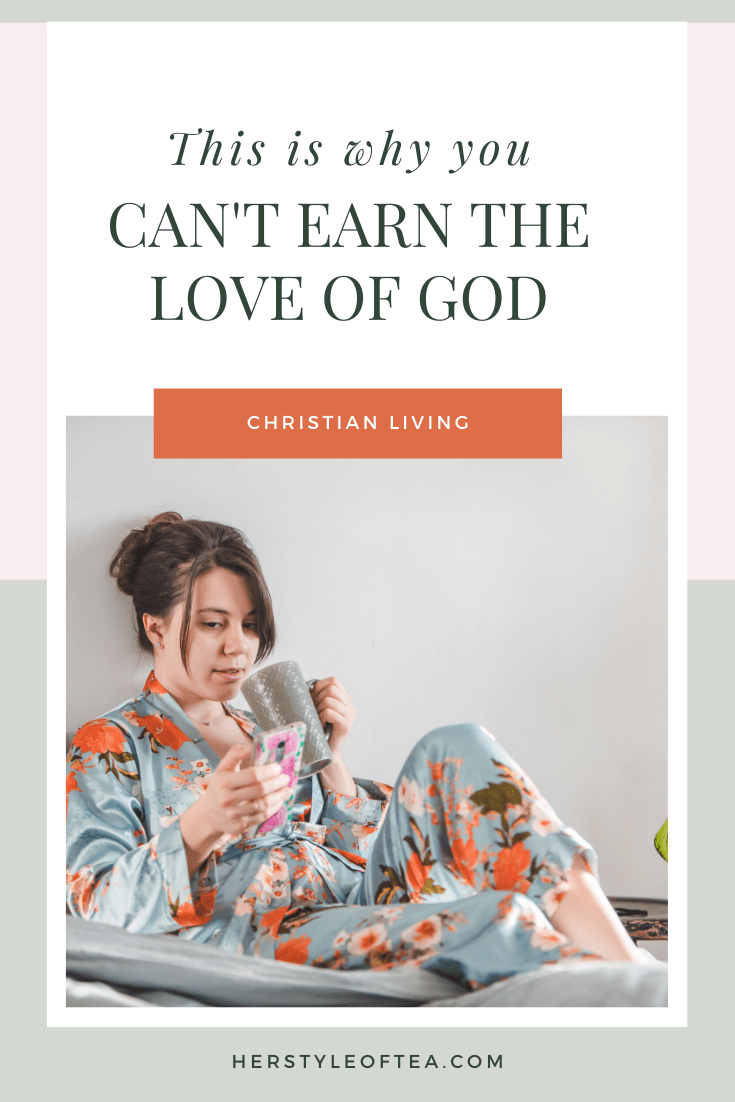 """Graphic with woman and text """"this is why you can't earn the love of God"""""""