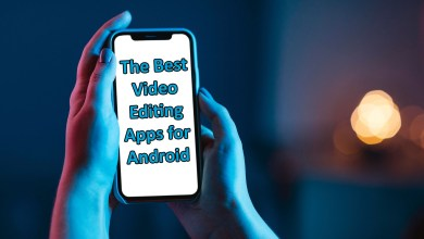 The Best Video Editing Apps for Android