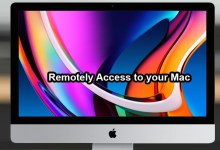 How to Remotely Access Your Apple Mac From Anywhere