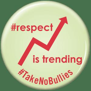 respect-is-trending-takenobullies-button-bu-0022