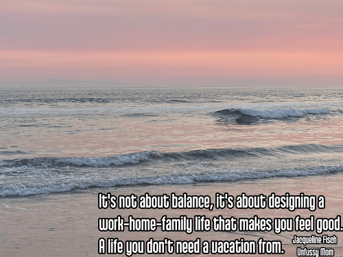 pink beach sunset with crashing waves - asteya non-stealing Quote: It's not about the balance, it's about designing a work-home-family life that makes you feel good. A life you don't need a vacation from. - Jacqueline Fisch, Unfussy Mom