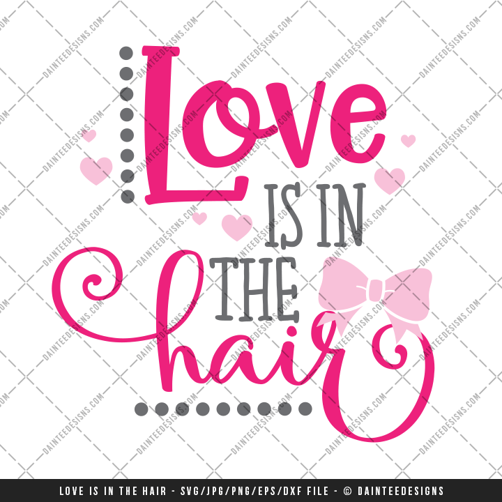 Download Love Is In the Hair Valentine's Day - SVG, DXF, EPS ...