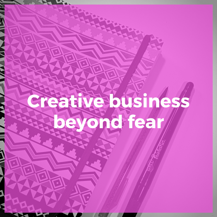 Creative Business Beyond Fear