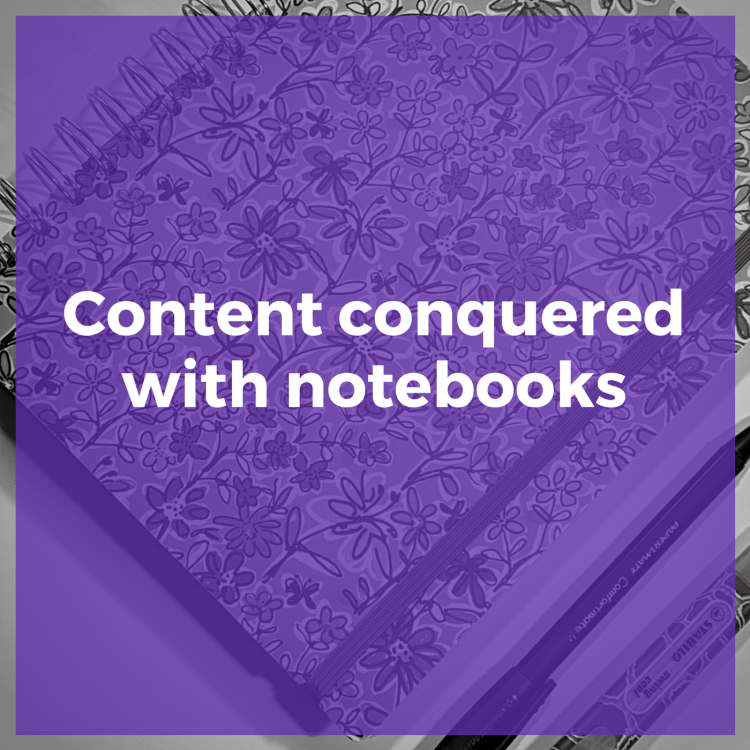 Content Conquered with notebooks