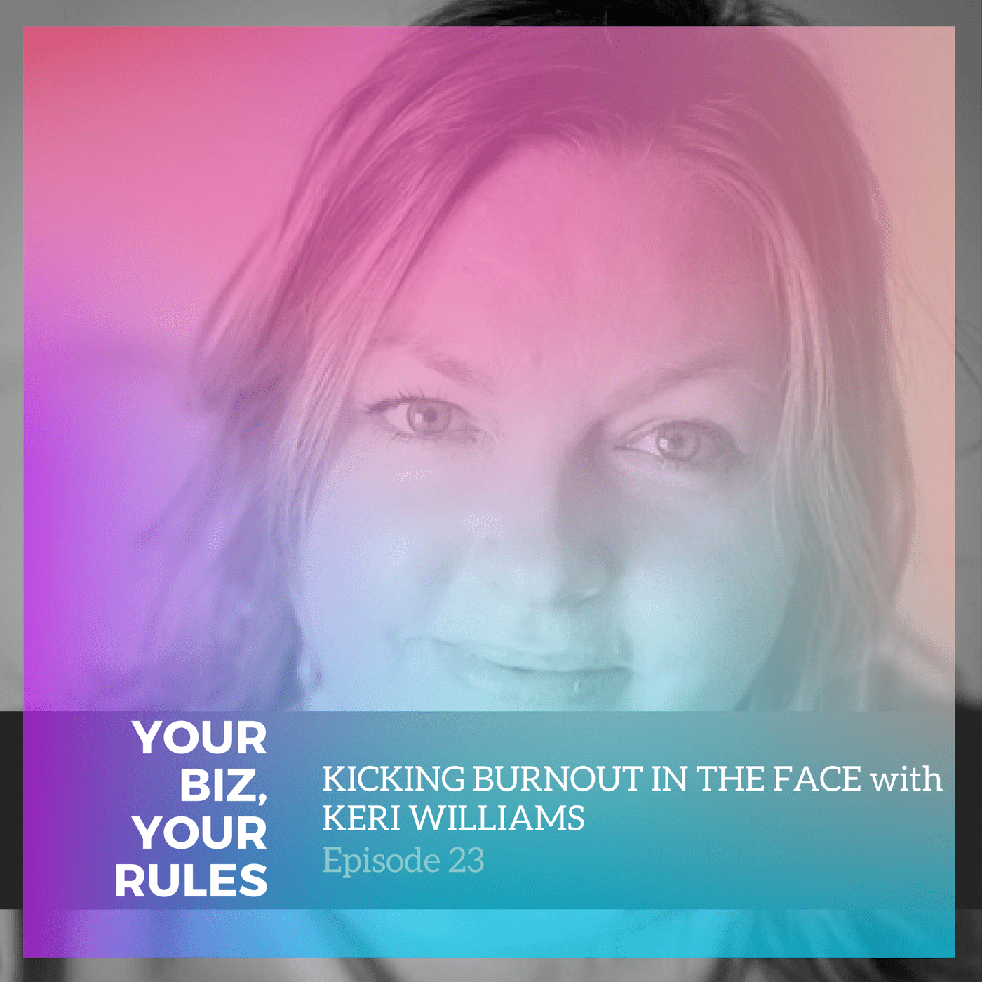 Kicking burnout in the face with Keri WIlliams