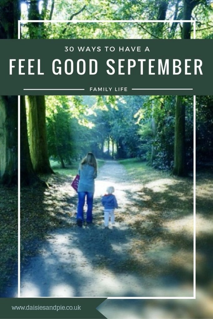 have a feel good september, feel good activities for families, autumn family activities, family life