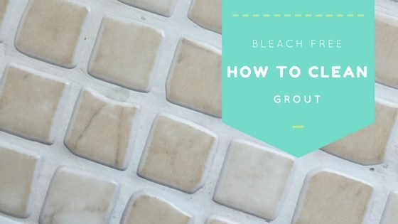 how to clean grout without using bleach, grout cleaner, non toxic tile cleaner, housework tips, cleaning tips
