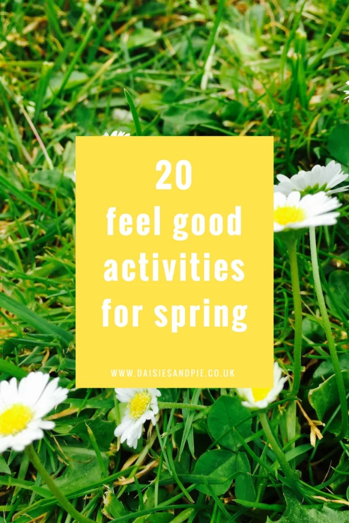 20 feel good activities for spring, health and wellbeing inspiration