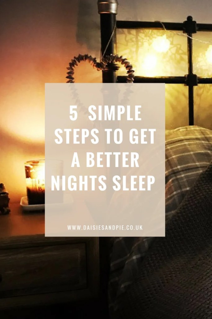 5 simple steps to get a better nights sleep