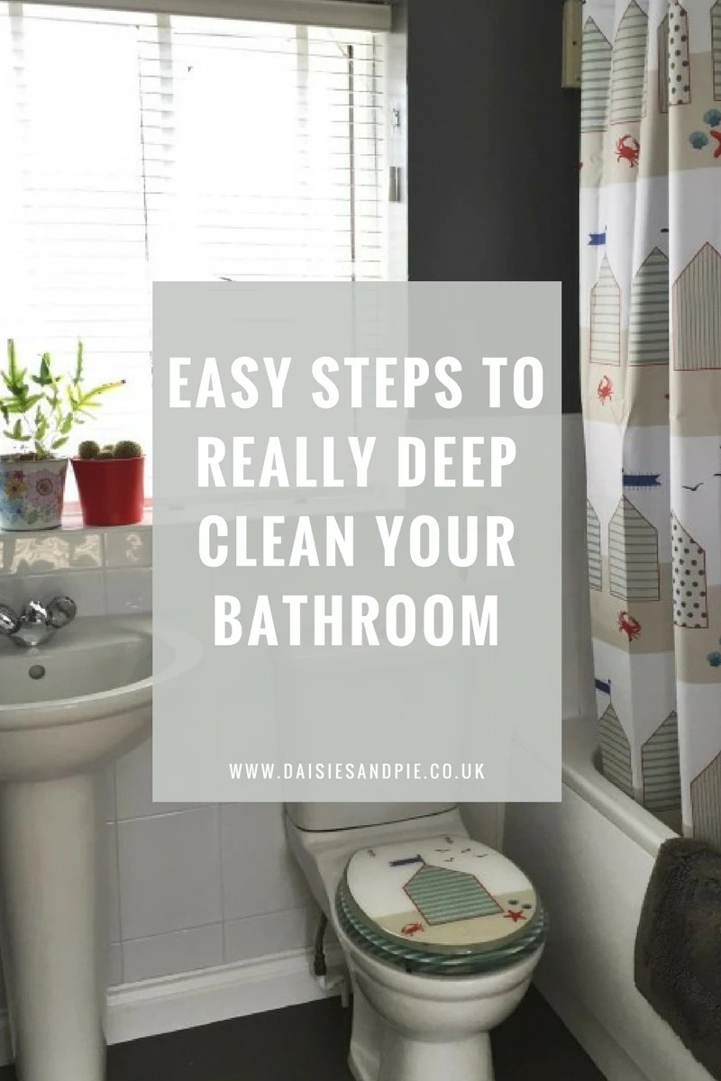 How To Deep Clean The Bathroom Daisies Pie - How to clean your bathroom