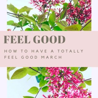 """lilac flowers in full bloom with text overlay saying """"feel good - how to have a totally feel good March'"""