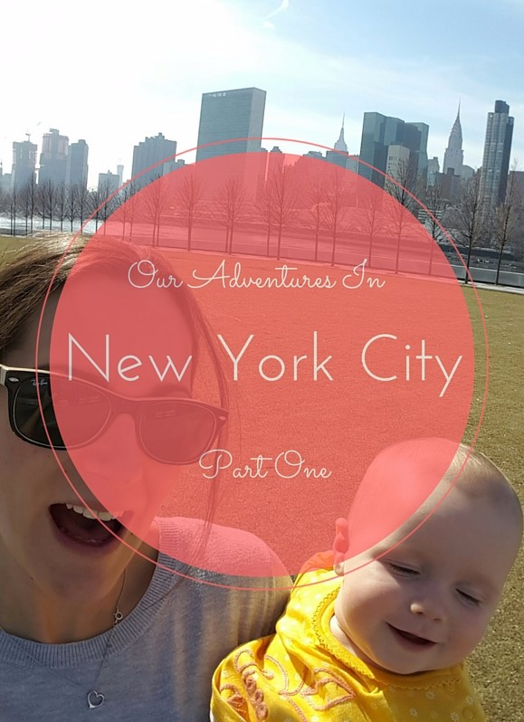 Our Adventures in New York City – Part One.