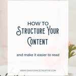 """Picture of pink rose in vase next to book and glasses. Text overlay """"How to Structure Your Content and Make it Easier to Read"""""""