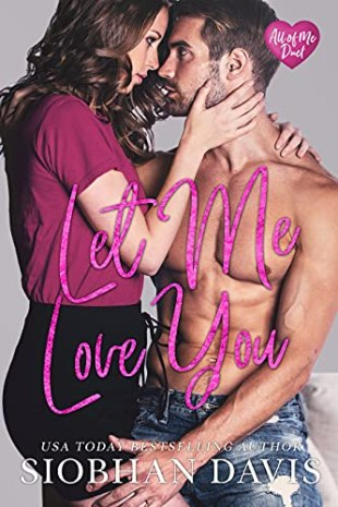 Let Me Love You by Siobhan Davis - All Of Me duet book 2 - NEW RELEASE