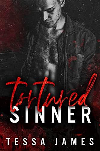Tortured Sinner by Tessa James - Sinners And Angels duet book 1