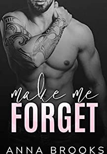 Make Me Forget by Anna Brooks
