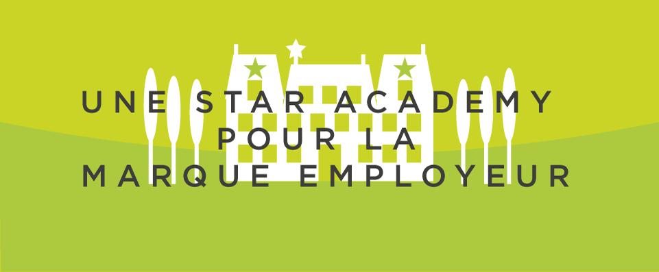 Une star academy pour votre marque employeur DAJM agence communication marque employeur
