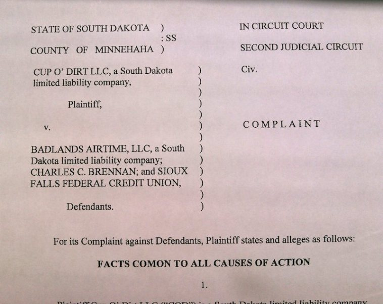 Cup O' Dirt LLC v Badlands Airtime, Charles Brennan, and Sioux Falls Federal Credit Union, Complaint, Second Circuit Court, Minnehaha County, South Dakota, 2015.07.22.