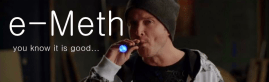 """You know it's good, because it's Blue — Bitch!"" Jesse Pinkman [Aaron Paul] appearing in a vape version of a spoof commercial for emeth."