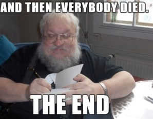 GRRM-Then-everybody-died-the-end