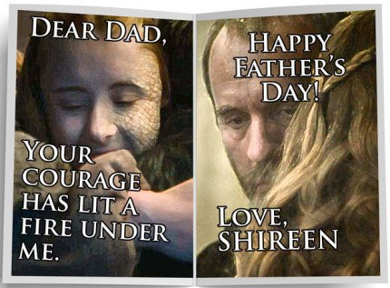 Shireeen Father's Day Card to Stannis