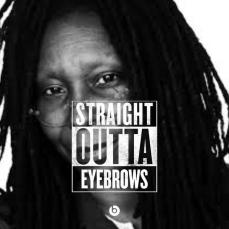 Whoopi Goldberg StraightOuttaEyebrows
