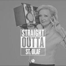 StraightOutta St Olaf Betty White