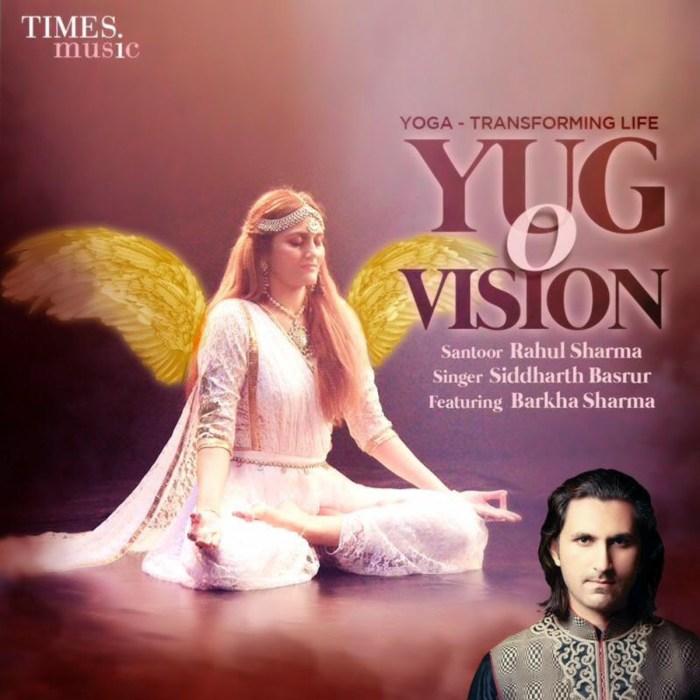 Cover of santoor maestro Rahul Sharma's latest single Yug O' Vision