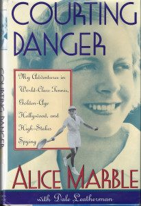 Courting Danger by Alice Marble and Dale Leatherman