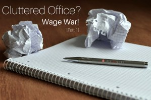 Cluttered office? Use this tips to get organized.