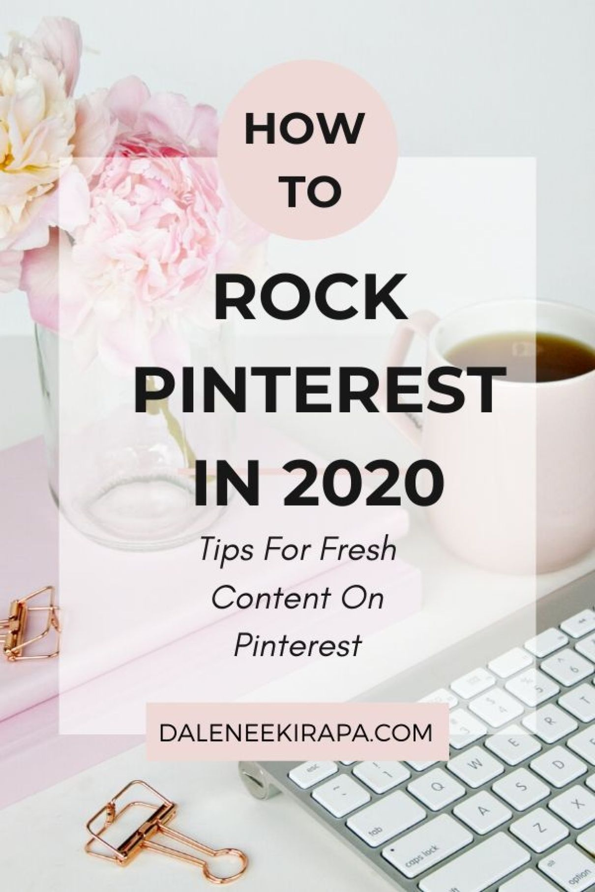 Fresh Content Works on Pinterest! Try These Best Practices for Traffic