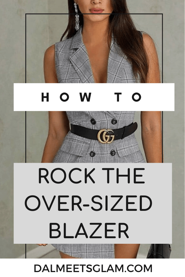 Why You Need The Oversized Blazer In Your Closet