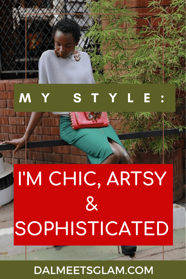 Style Talk: I'm Chic,Artsy And Sophisticated