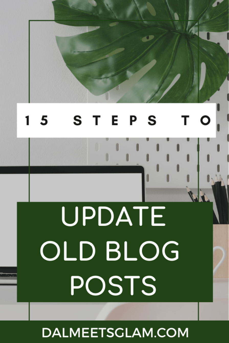 How To Update Old Blog Posts {In 15 Steps}