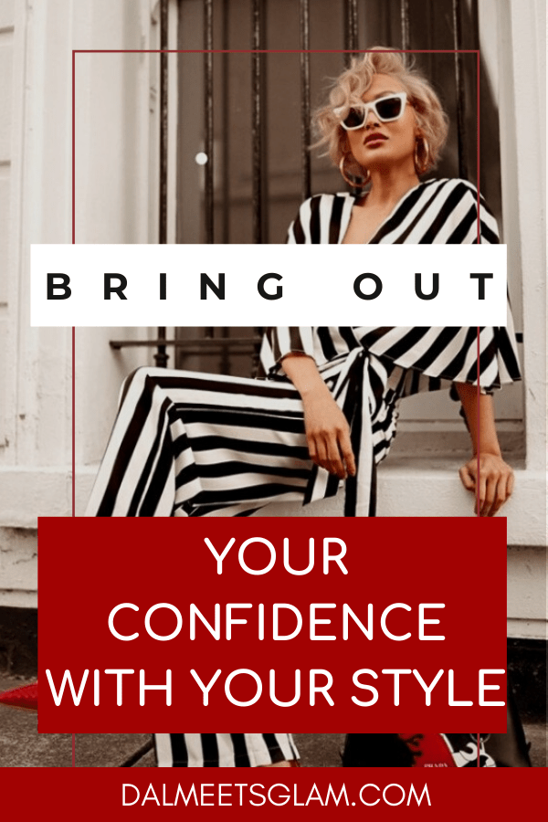 Bring Out Your Confident Side With Your Style