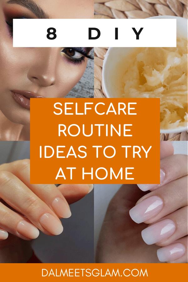 DIY Self-Care Routine to Adopt During Quarantine