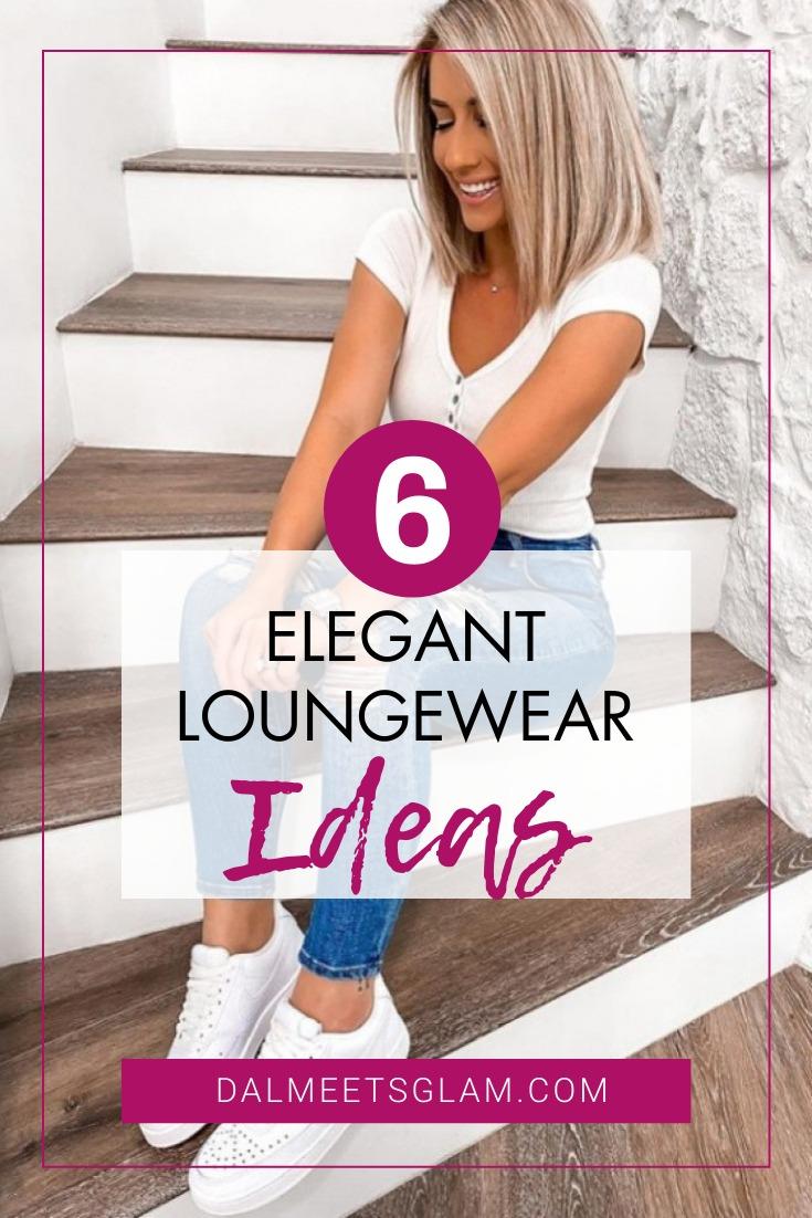 Elegant Loungewear Ideas: How to Look Elegant at Home