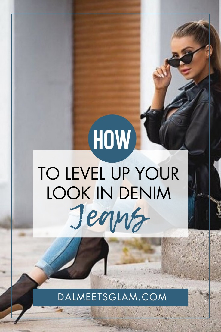 Style by Melissa Alessia: How to Level up Your Look in Denim Jeans