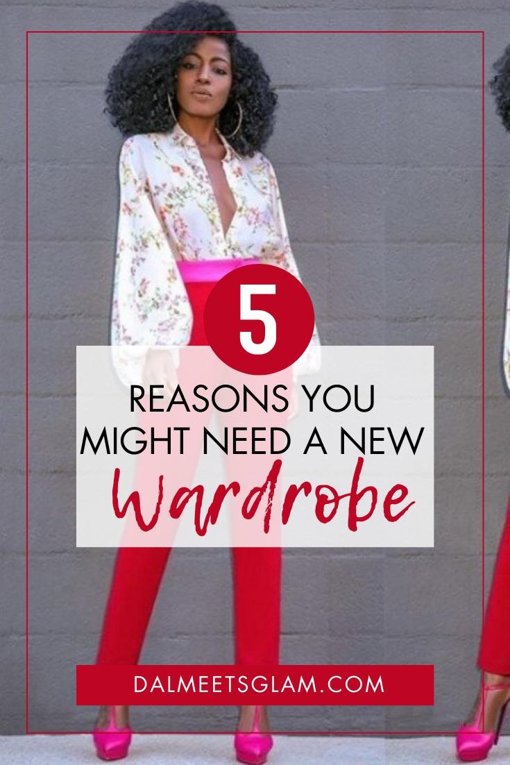 5 Reasons Why You Might Need A New Wardrobe