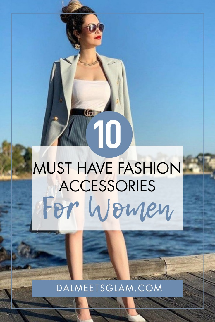 10 Fashion Accessories For Every Woman, Fashionista Or Not