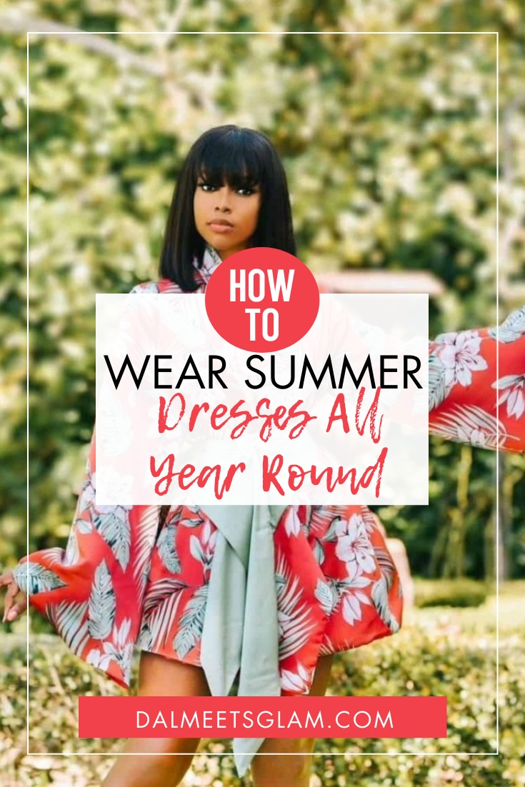 How To Wear Your Summer Dresses For Every Season, Year-Round