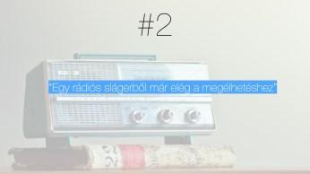 A második tévhit, hogy egy rádiós sláger már elég a megélhetéshez.