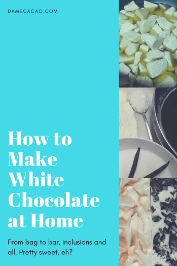 Bag to Bar: How to Make White Chocolate at Home Pinterest