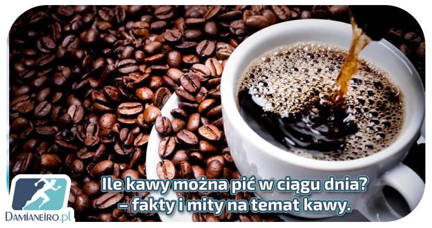 ile kawy można pić w ciągu dnia