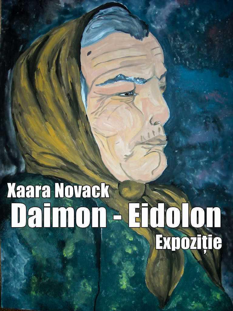 "Xaara Novack - ""Daimon - Eidolon"" - Expoziție"