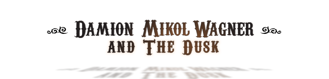 Damion Mikol Wagner And The Dusk